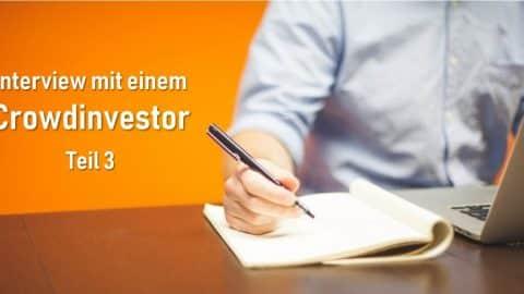 Interview mit einem Crowdinvestor Teil 3
